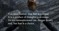 quote about fear real choice
