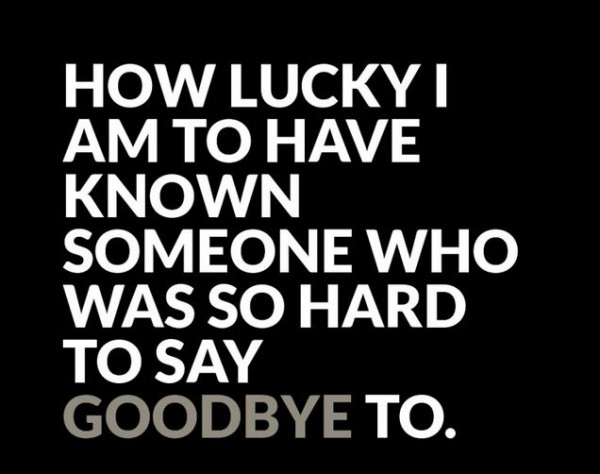 how lucky goodbye quotes